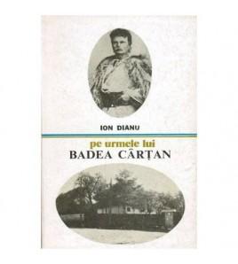 Pe urmele lui Badea Cartan