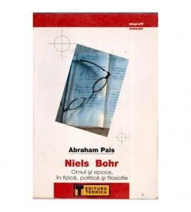 Niels Bohr - Omul si epoca,...