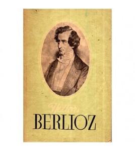 Hector Berlioz - Viata unui...