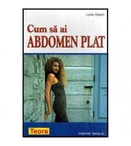 Cum sa ai abdomen plat