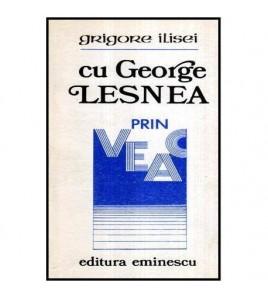 Cu George Lesnea prin veac