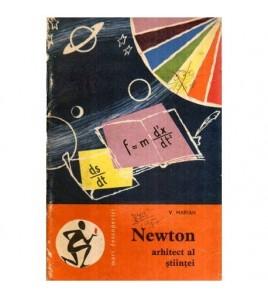 Newton arhitect al stiintei