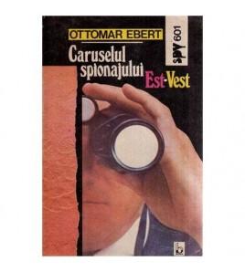 Caruselul spionajului Est -...