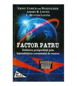 Factor patru - Dublarea...