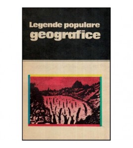 Legende populare geografice...