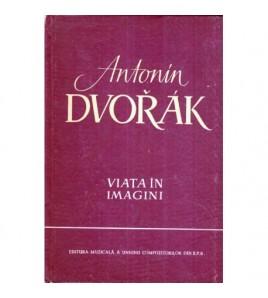 Antonin Dvorak -  Viata in...