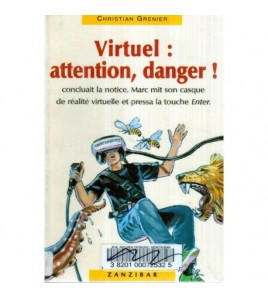 Virtuel: attention, danger!