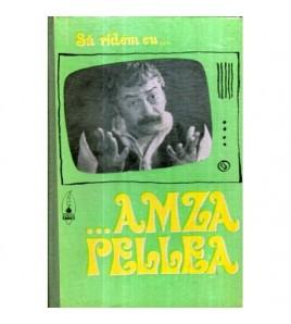 Sa ridem cu …  Amza Pellea