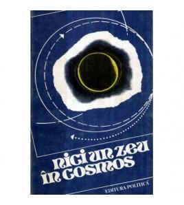 Nici un zeu in cosmos -...