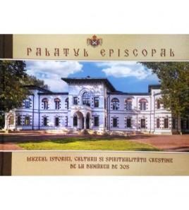 Palatul episcopal - Muzeul...