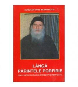 Langa Parintele Porfirie...