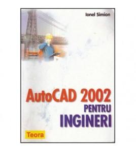 AutoCAD 2002 pentru Ingineri