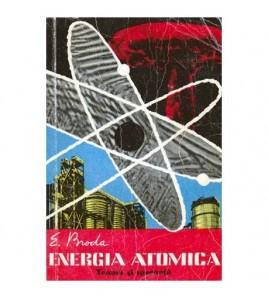 Energia atomica - Teama si...