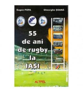 55 de ani de rugby la Iasi