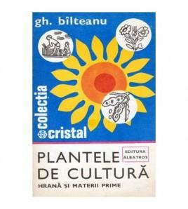 Plantele de cultura - Hrana...