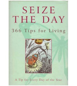 Seize the day - 366 tips...