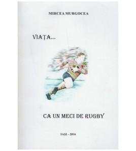 Viata… ca un meci de rugby