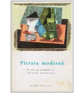 Pictura moderna IV. De la...