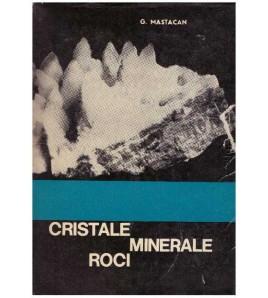 Cristale, minerale, roci