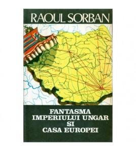 Fantasma Imperiului Ungar...