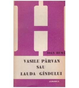 Vasile Parvan sau lauda...