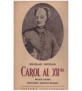 Carol al XII-lea - regele...