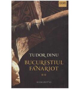 Bucurestiul Fanariot - vol. II