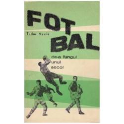 Fotbal de-a lungul unui secol