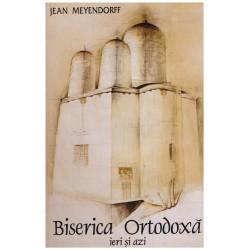 Biserica ortodoxa ieri si azi