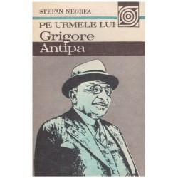 Pe urmele lui Grigore Antipa