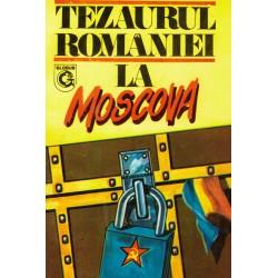 Tezaurul Romaniei la Moscova