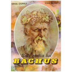 Sub zodia lui Bachus