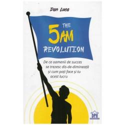 The 5 am revolution - de ce...