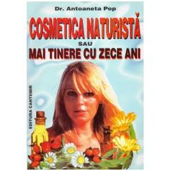 Cosmetica naturista sau mai...
