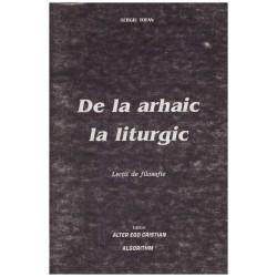 De la arhaic la liturgic -...