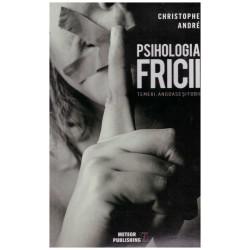 Psihologia fricii - temeri,...