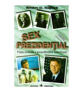 Sex prezidential - Viata...