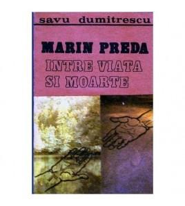 Marin Preda intre viata si...