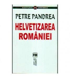 Helvetizarea Romaniei -...
