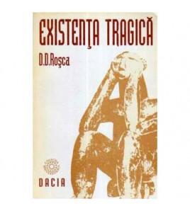 Existenta tragica -...