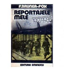 Reportajele mele 1927-1938
