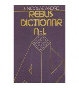Rebus. Dictionar vol.I A-L,...