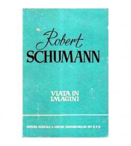 Robert Schumann - Viata in...