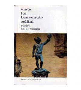 Viata lui Benvenuto Cellini...