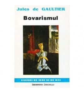 Bovarismul - Eseuri de ieri...