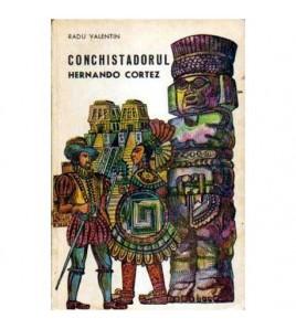 Conchistadorul Hernando Cortez